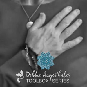 Debbie Augenthaler Tools for reliving Anxiety and Overwhelm - tool 3