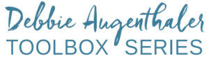 Debbie Augenthaler Toolbox Series   Simple Techniques for arriving anxiety and overwhelm