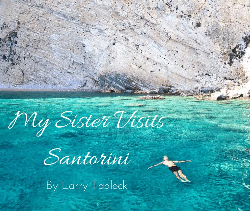 My Sister Visits Santorini