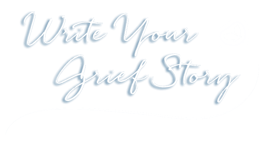 Write Your Grief Story | Debbie Augenthaler | Holding Space for Your