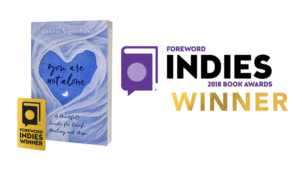 You Are Not Alone is Foreword Reviews' 2018 INDIES Book of the Year Award Winner, Grief/Grieving