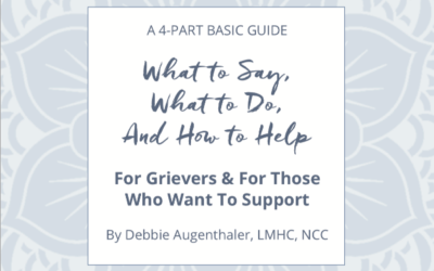 What to Say, What to Do, and How to Help When Someone You Love Is Grieving