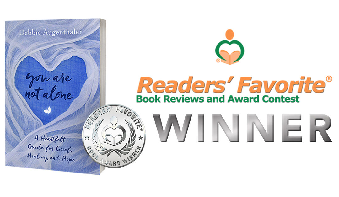 You Are Not Alone is 2019 Readers' Favorite Silver Medal Winner in Non-Fiction – Grief/Hardship Genre